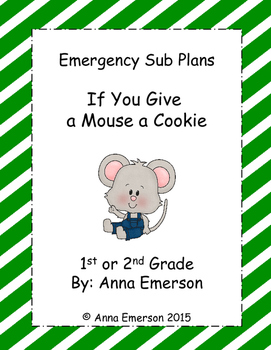 Emergency Sub Plans: If You Give a Mouse a Cookie for First or Second Grade