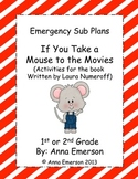 Emergency Sub Plans: If You Take a Mouse to the Movies for First or Second Grade