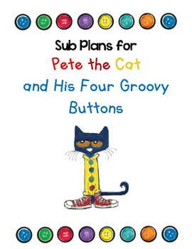 Emergency Sub Plans: Pete the Cat and His Four Groovy Buttons