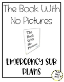 The Book With No Pictures Book Companion/Sub Plans Distanc