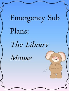 Emergency Sub Plans:  The Library Mouse