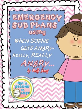 Emergency Sub Plans  Using WHEN SOPHIE GETS ANGRY--Really,
