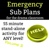 Emergency Sub Plans: VOLUME 2 - A 55 minute stand-alone ac