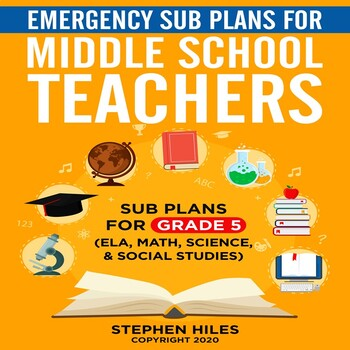 Emergency Sub Plans for Middle School Teachers: Grade 5