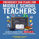Emergency Sub Plans for Middle School Teachers: Grade 6