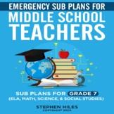 Emergency Sub Plans for Middle School Teachers: Grade 7