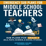 Emergency Sub Plans for Middle School Teachers: Grade 8