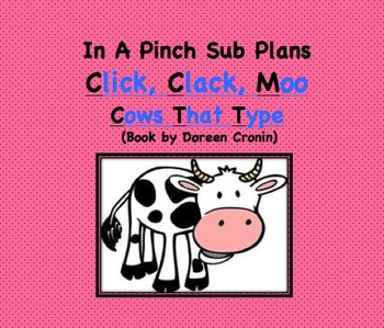 Emergency Substitute Lesson Plans- First Grade (Click,Clack,Moo)