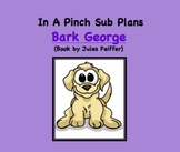 Emergency Substitute Lesson Plans- Kindergarten (Bark George)