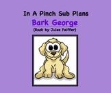 Emergency Substitute Lesson Plans- Kindergarten (Bark George)