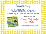 "EMERGENCY SUBSTITUTE PLANS - ""STAND TALL, MOLLY LOU MELON"""