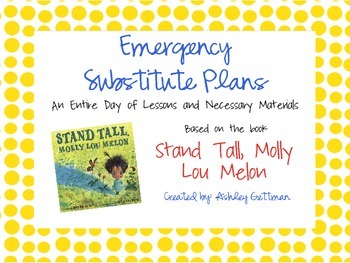 """EMERGENCY SUBSTITUTE PLANS - """"STAND TALL, MOLLY LOU MELON"""""""