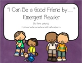 "Emergent Easy Reader Book: ""I Can Be a Good Friend By..."""