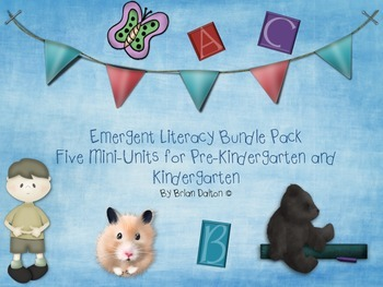 Emergent Literacy Bundle Pack Five Mini-Units for Pre-K - K