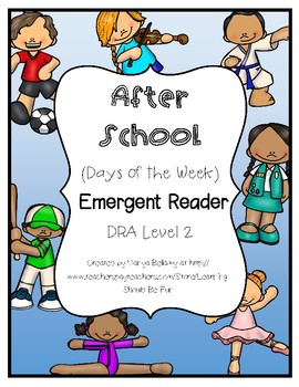 Emergent Reader:  After School (Days of the Week)