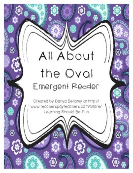 Emergent Reader:  All About the Oval