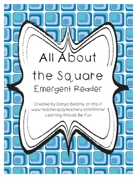Emergent Reader:  All About the Square