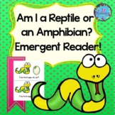 Reptiles and Amphibians Emergent Reader!  Am I a Reptile or an Amphibian?
