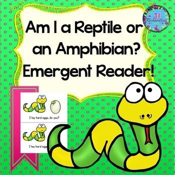 Emergent Reader!  Am I a Reptile or an Amphibian?
