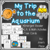Emergent Reader My Trip to the Aquarium with L.A. and Math Activities