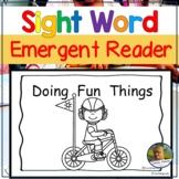 Emergent Readers Sight Word Books Kindergarten Doing Fun Things