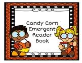 Emergent Reader: Candy Corn for Pre-K, Kindergarten, First