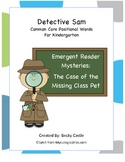 Emergent Reader Common Core Positional Words-Detective Sam-Missing Class Pet