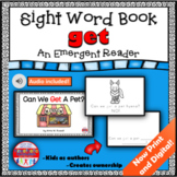 Sight Word Book Emergent Reader for the word GET Print and Digital with Audio