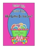 Easter Egg, Easter Egg, What Letter Do You See? Emergent Reader