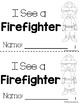Emergent Reader FREEBIE - I See a Firefighter