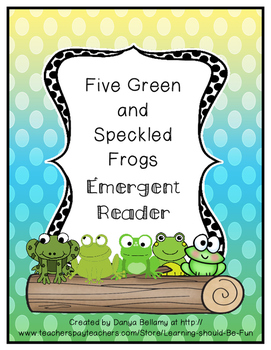 Emergent Reader:  Five Green and Speckled Frogs
