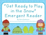 """Emergent Easy Reader: """"Get Ready to Play in the Snow"""""""
