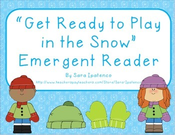"Emergent Easy Reader: ""Get Ready to Play in the Snow"""