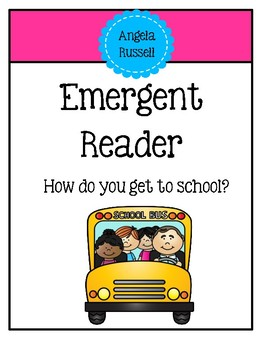 Emergent Reader - How do you get to school?