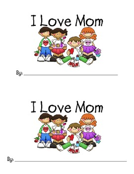 Emergent Reader - I Love Mom
