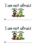 Emergent Reader - I am not afraid