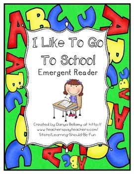 Emergent Reader:  I like to go to School