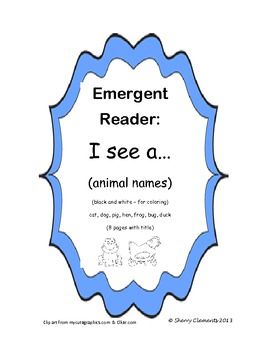 Emergent Reader: I see a (animal name) (black & white pictures)