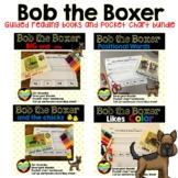 Emergent Reader Kindergarten--Bob The Boxer Set