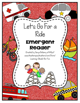 Emergent Reader:  Let's Go For a Ride