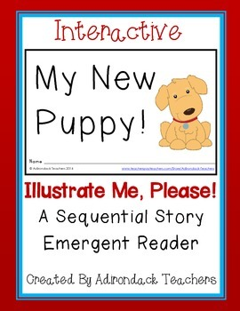 """Emergent Reader """"My New Puppy!"""" An Interactive Sequential Story"""