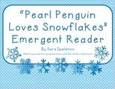 "Emergent Easy Reader: ""Pearl Penguin Loves Snowflakes"""