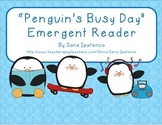 """Emergent Easy Reader: """"Penguin's Busy Day"""""""