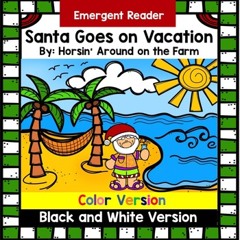 Emergent Reader - Santa Goes on Vacation - Christmas