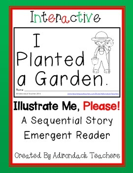 "Emergent Reader ""I Planted a Garden."" An Interactive Sequential Story"