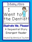 """Emergent Reader """"I Went to the Dentist.""""  An Interactive S"""