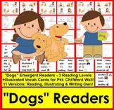 Dogs : Emergent Reader Set:  3 Reading Levels:  11 Versions & Illustrated Vocab