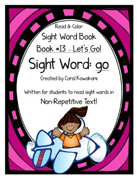 "Sight Word Book for the Sight Word ""go""; Sight Word Book #13"