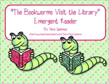 """Emergent Easy Reader: """"The Bookworms Visit the Library"""""""