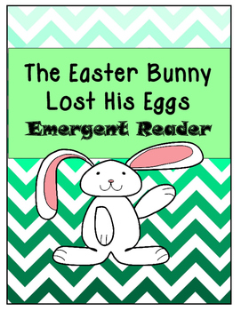 Emergent Reader:  The Easter Bunny Lost His Eggs